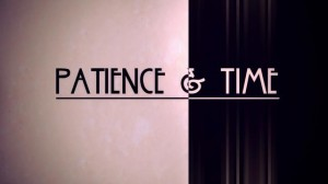 Patience & Time